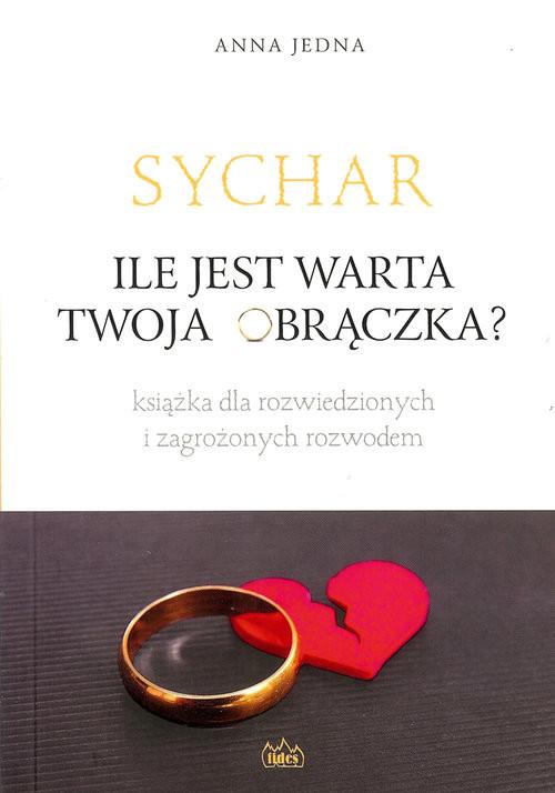 okładka Sychar Ile jest warta Twoja obrączka?książka |  | Jedna Anna