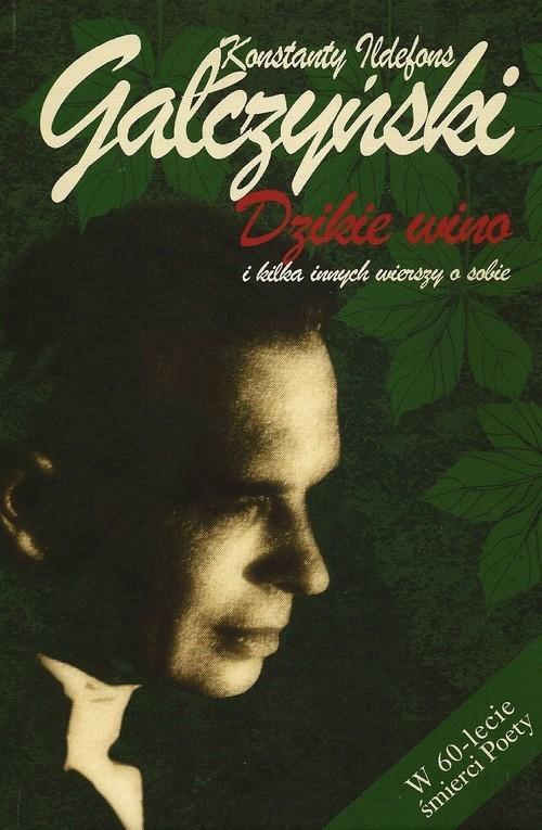 okładka Dzikie wino i kilka innych wierszy o sobie, Książka | Konstanty Ildefons Gałczyński