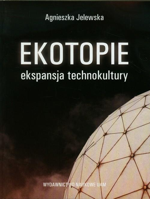 okładka Ekotopie ekspansja technokultury, Książka | Jelewska Agnieszka