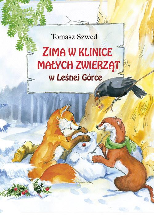 okładka Zima w Klinice Małych Zwierząt w Leśnej Górce, Książka | Szwed Tomasz