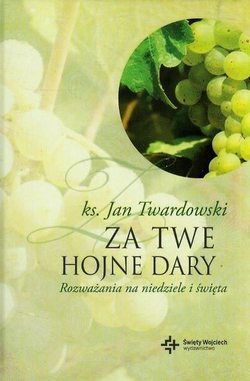 okładka Za Twe hojne dary Rozważania na niedziele i święta, Książka | Jan Twardowski