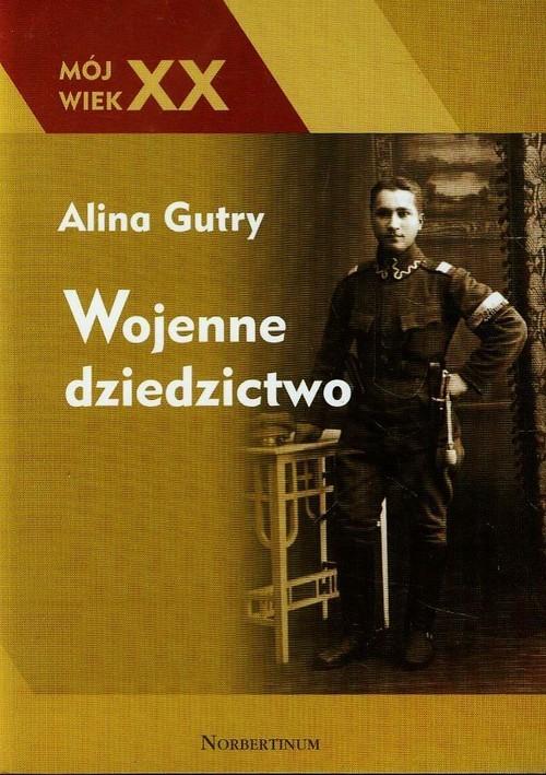 okładka Wojenne dziedzictwo, Książka | Gutry Alina