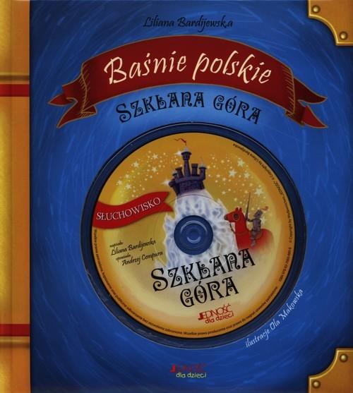 okładka Baśnie polskie Szklana góra, Książka | Bardijewska Liliana