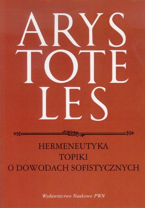 okładka Hermeneutyka Topiki o dowodach sofistycznych, Książka   Arystoteles