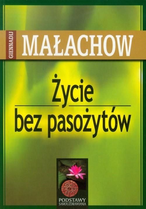okładka Życie bez pasożytów, Książka | Giennadij P. Małachow