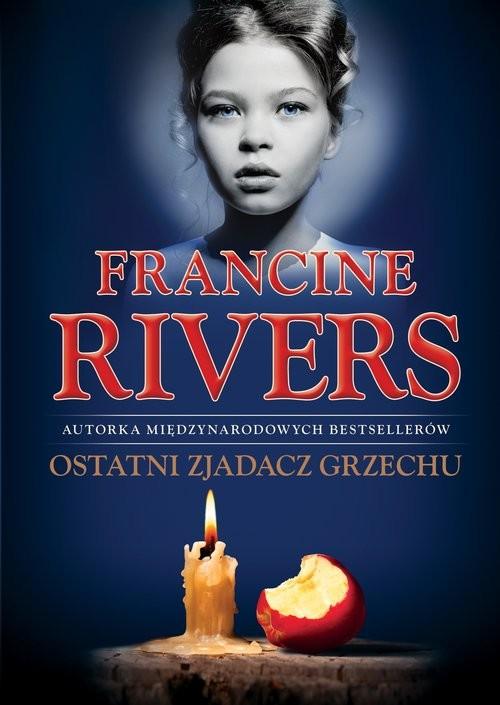 okładka Ostatni Zjadacz Grzechu, Książka   Francine Rivers
