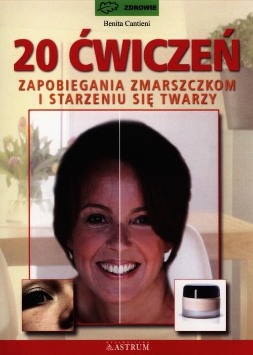 okładka 20 ćwiczeń zapobiegania zmarszczkom i starzeniu się twarzy, Książka | Cantieni Benita