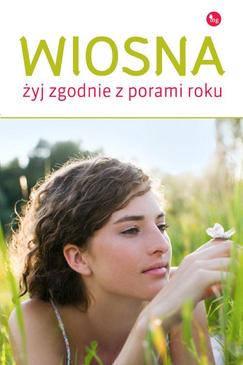 okładka Wiosna Żyj zgodnie z porą roku  /MG, Książka | Dorota Grupińska