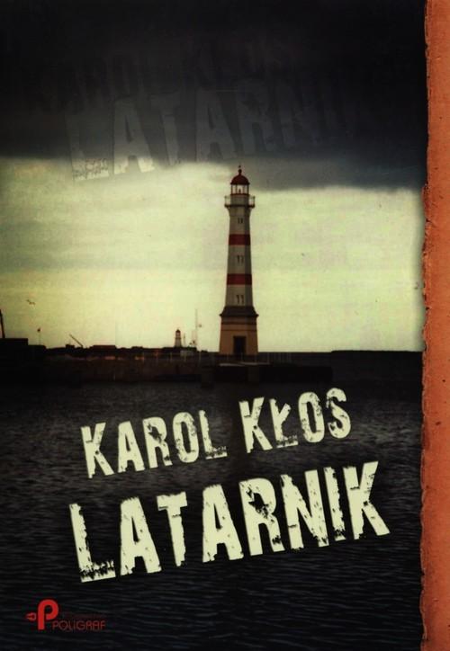 okładka Latarnik, Książka | Kłos Karol
