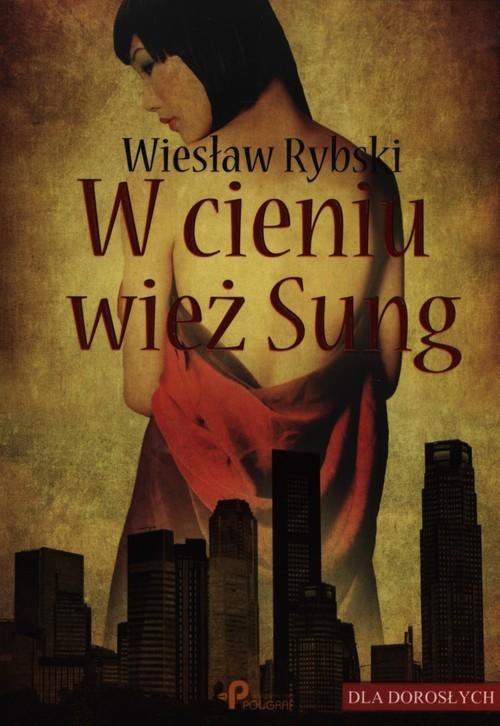 okładka W cieniu wież Sung, Książka | Rybski Wiesław