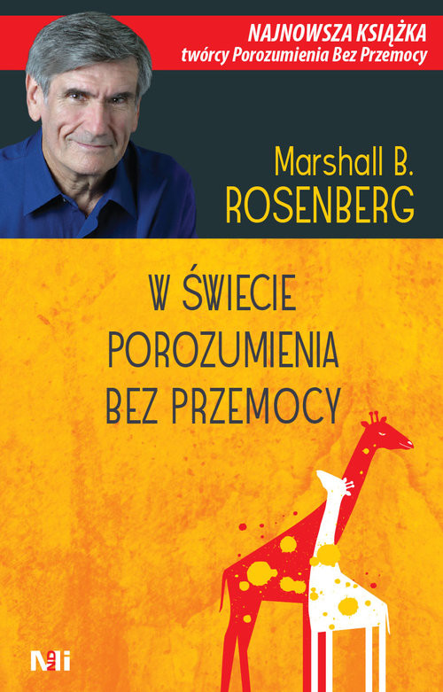 okładka W świecie porozumienia bez przemocy Praktyczne narzędzia do budowania więzi i komunikacjiksiążka |  | Marshall B. Rosenberg