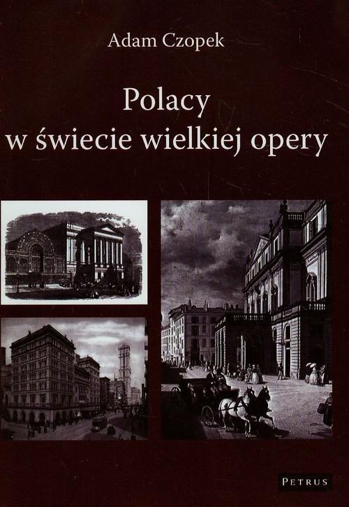 okładka Polacy w świecie wielkiej opery, Książka | Czopek Adam