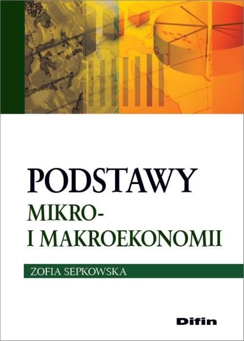 okładka Podstawy mikro- i makroekonomii, Książka | Sepkowska Zofia