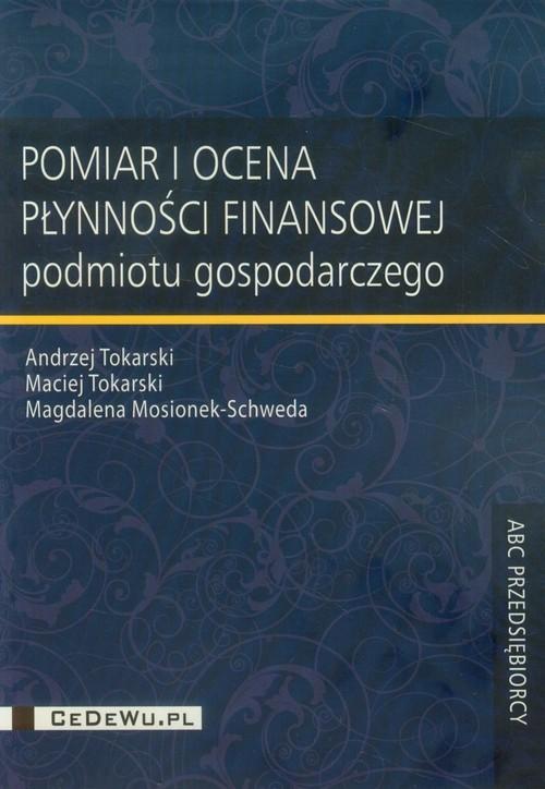 okładka Pomiar i ocena płynności finansowej, Książka | Andrzej Tokarski, Maciej Tokarski, Mosionek-S