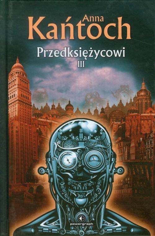 okładka Przedksiężycowi Tom 3, Książka | Anna Kańtoch