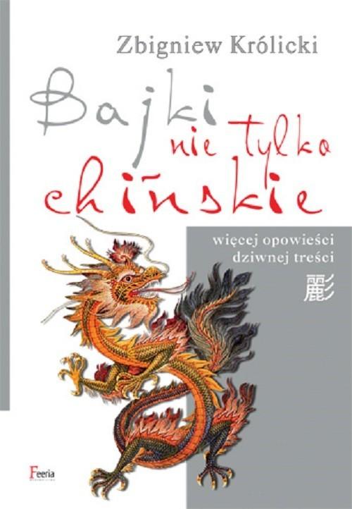 okładka Bajki nie tylko chińskie, Książka | Królicki Zbigniew