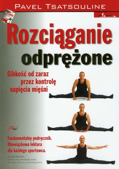 okładka Rozciąganie odprężone, Książka | Tsatsouline Pavel