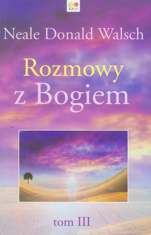 okładka Rozmowy z Bogiem Tom 3, Książka | Neale Donald Walsch