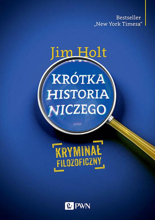 okładka Krótka historia niczego Kryminał filozoficzny, Książka | Holt Jim