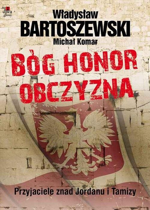 okładka Bóg, honor, obczyzna Przyjaciele znad Jordanu i Tamizy, Książka | Władysław Bartoszewski, Michał Komar