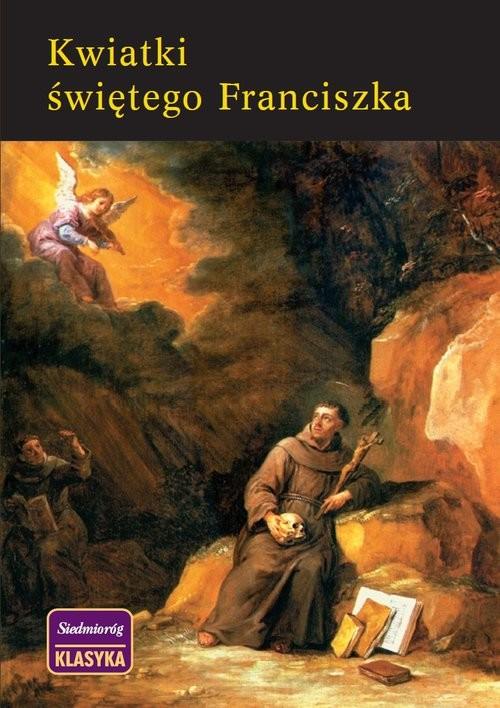 okładka Kwiatki Świętego Franciszka, Książka | Franciszek z Asyżu Św.