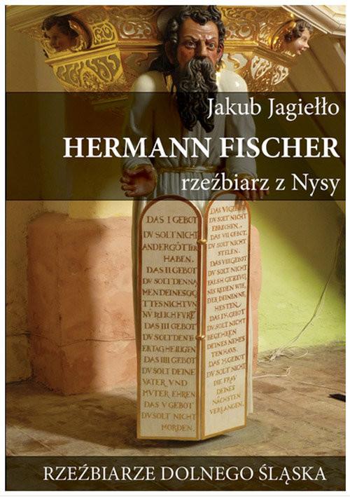 okładka Hermann Fischer Rzeźbiarz z Nysy, Książka | Jagiełło Jakub