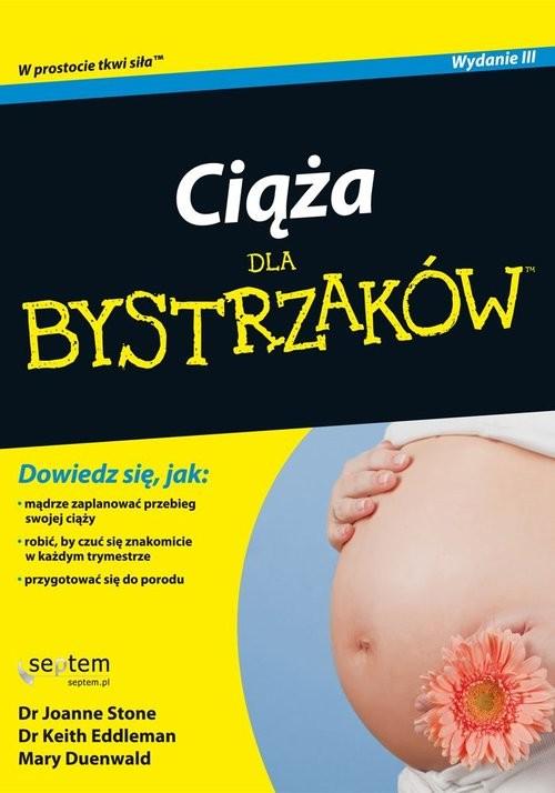 okładka Ciąża dla bystrzaków, Książka | Joanne Stone, Keith Eddleman, Mary Duenwald
