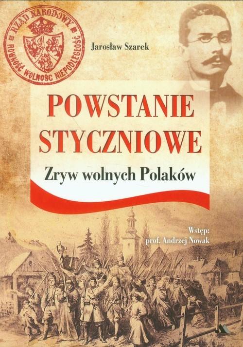 okładka Powstanie Styczniowe Zryw wolnych Polaków, Książka   Jarosław Szarek