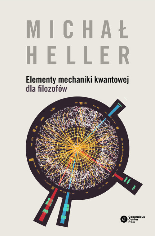 okładka Elementy mechaniki kwantowej dla filozofów, Książka | Heller Michał
