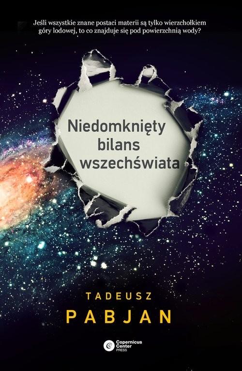 okładka Niedomknięty bilans wszechświataksiążka |  | Pabjan Tadeusz