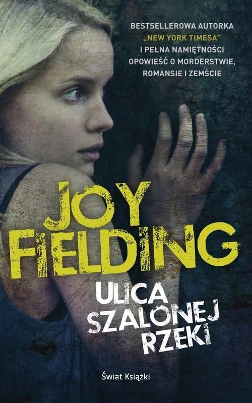okładka Ulica Szalonej Rzeki, Książka | Joy Fielding