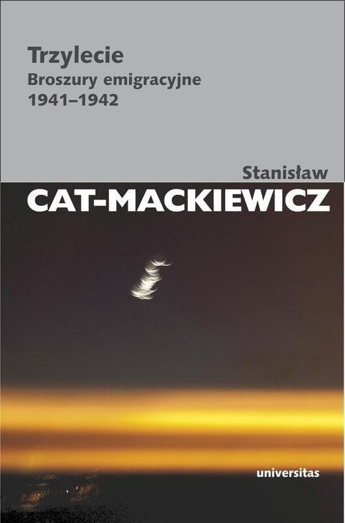 okładka Trzylecie Broszury emigracyjne 1941-1942, Książka | Stanisław Cat-Mackiewicz