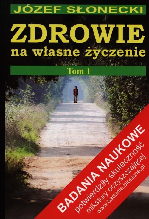 okładka Zdrowie na własne życzenie Tom 1, Książka | Słonecki Józef