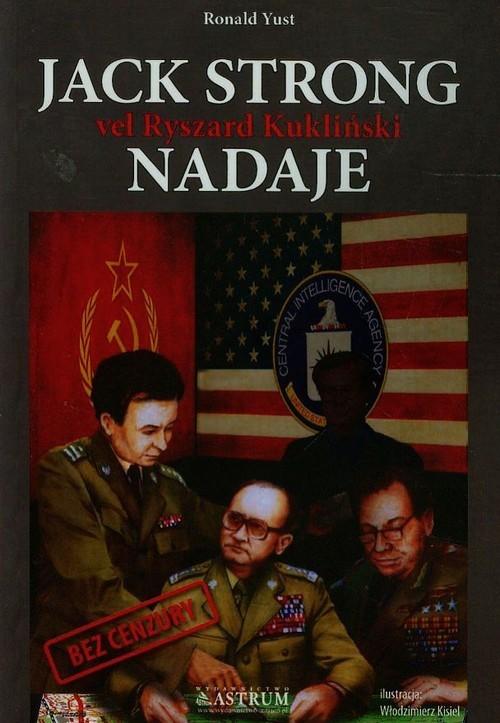okładka Jack Strong vel Ryszard Kukliński nadaje, Książka | Yust Roland