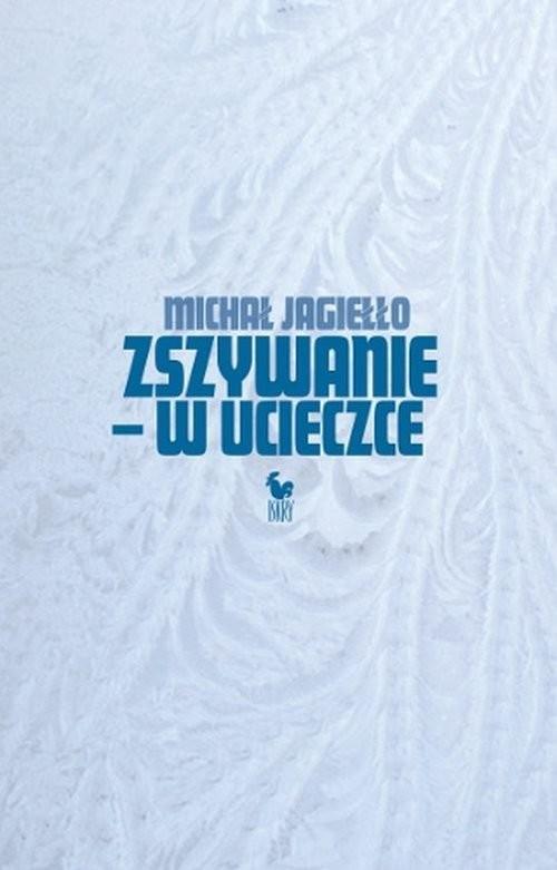okładka Zszywanie w ucieczce, Książka | Michał Jagiełło