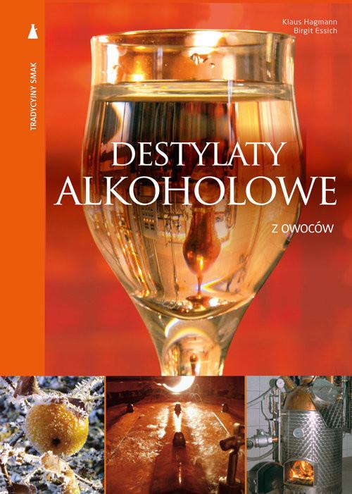 okładka Destylaty alkoholowe z owoców, Książka | Klaus Hagmann, Birgit Essich