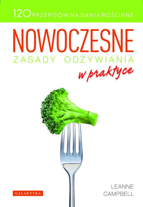 okładka Nowoczesne zasady odżywiania w praktyceksiążka      Campbell Leanne