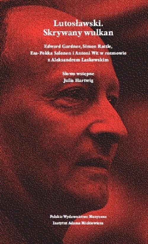 okładka Lutosławski Skrywany wulkan, Książka | Laskowski Aleksander