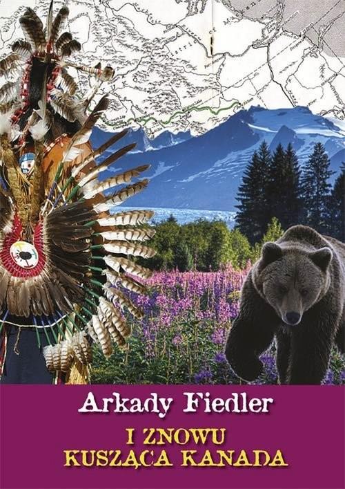 okładka I znowu kusząca Kanada, Książka | Fiedler Arkady