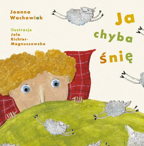 okładka Ja chyba śnię, Książka | Wachowiak Joanna