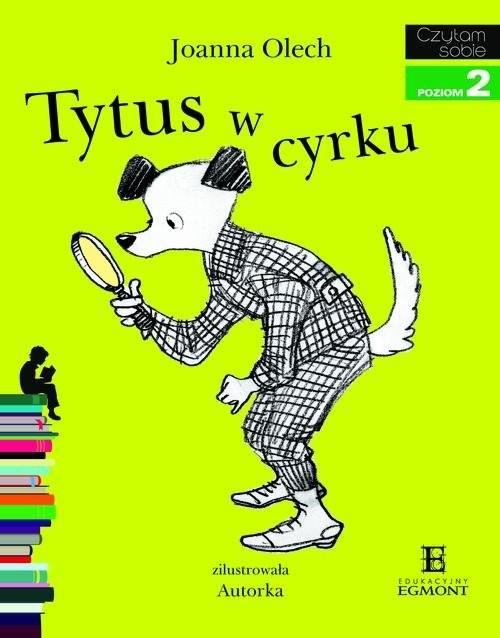 okładka Tytus w cyrku Czytam sobie poziom 2, Książka | Joanna Olech