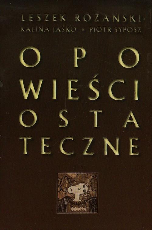 okładka Opowieści ostateczne + CD, Książka | Leszek Różański, Kalina Jaśko, Piotr Syposz
