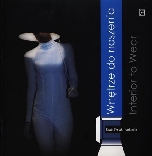 okładka Wnętrze do noszenia Interior to wear, Książka | Fertała-Harlender Beata