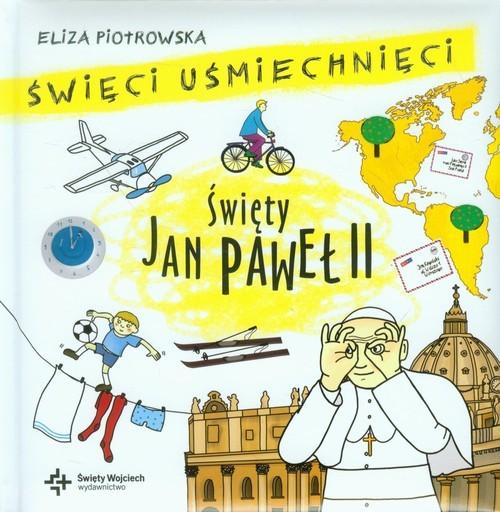 okładka Święci uśmiechnięci Święty Jan Paweł II, Książka | Piotrowska Eliza