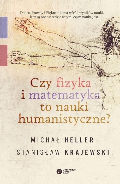 okładka Czy fizyka i matematyka to nauki humanistyczne?książka |  | Michał Heller, Stanisław Krajewski