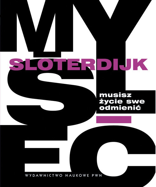 okładka Musisz życie swe odmienić O antropotechnice, Książka | Sloterdijk Peter