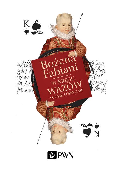okładka W kręgu Wazów Ludzie i obyczaje, Książka | Fabiani Bożena