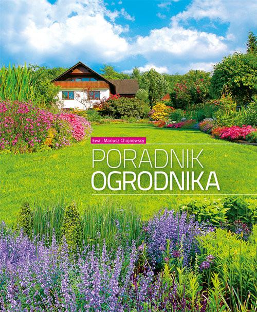 okładka Poradnik ogrodnikaksiążka |  | Ewa i Mariusz Chojnowscy