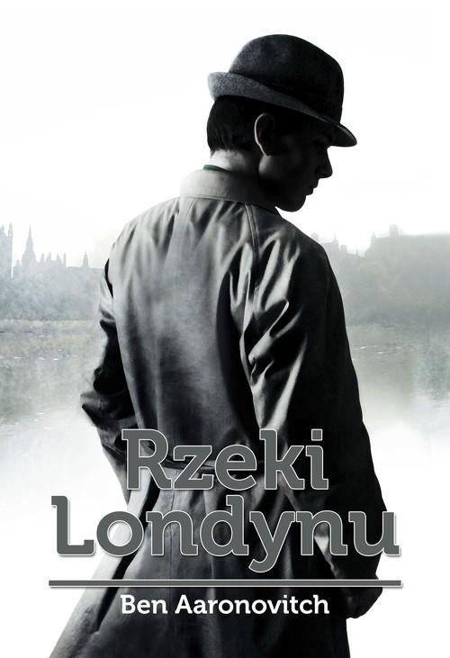 okładka Rzeki Londynu, Książka   Aaronovitch Ben