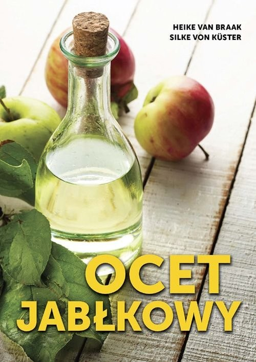 okładka Ocet jabłkowy, Książka | Heike Braak, Silke Kuster